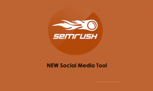 Semrush NEW Social Media Tool